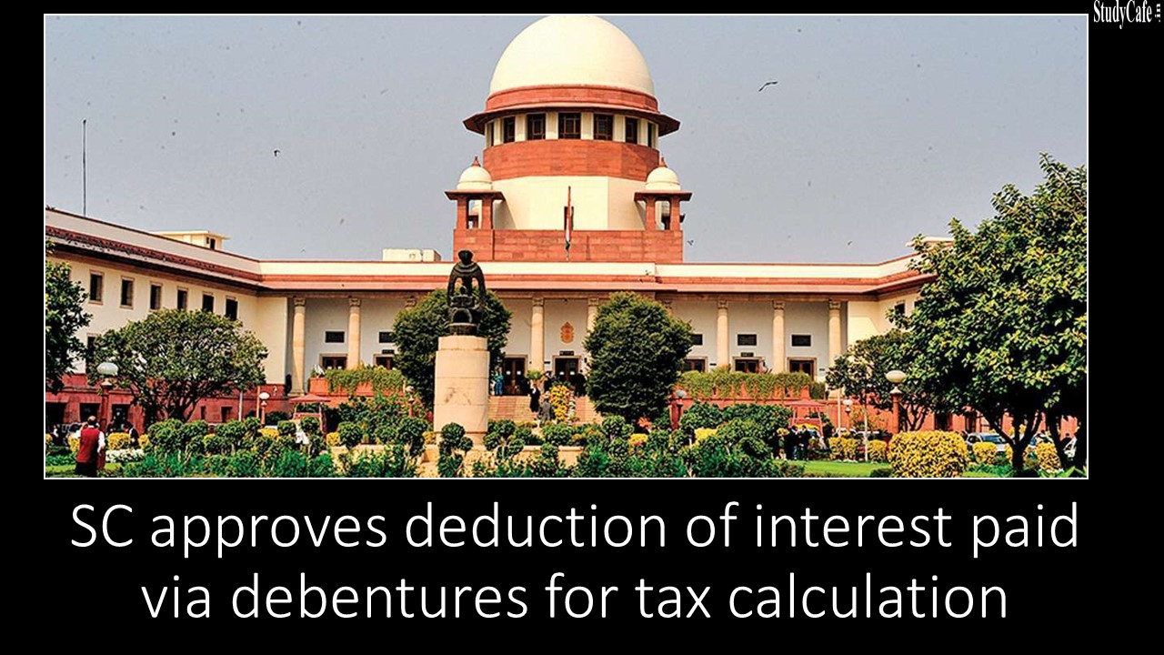 SC approves deduction of interest paid via debentures for tax calculation