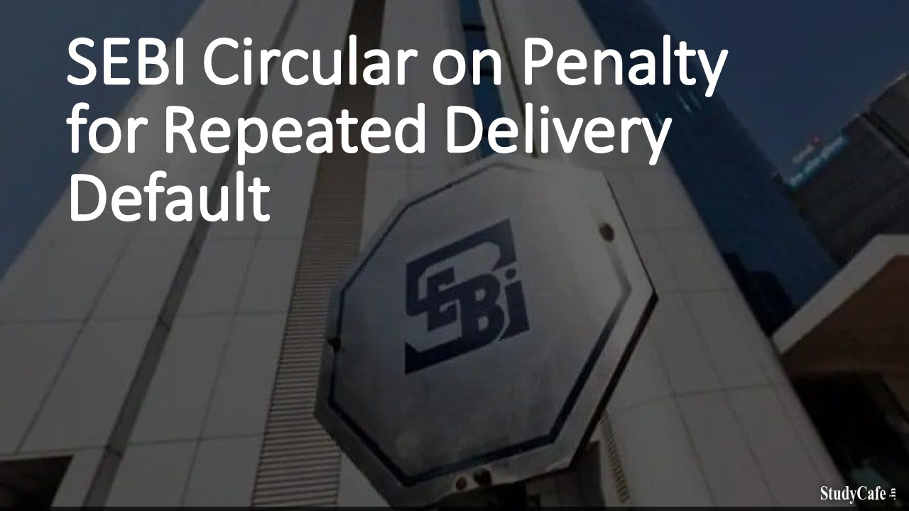 SEBI Circular on Penalty for Repeated Delivery Default