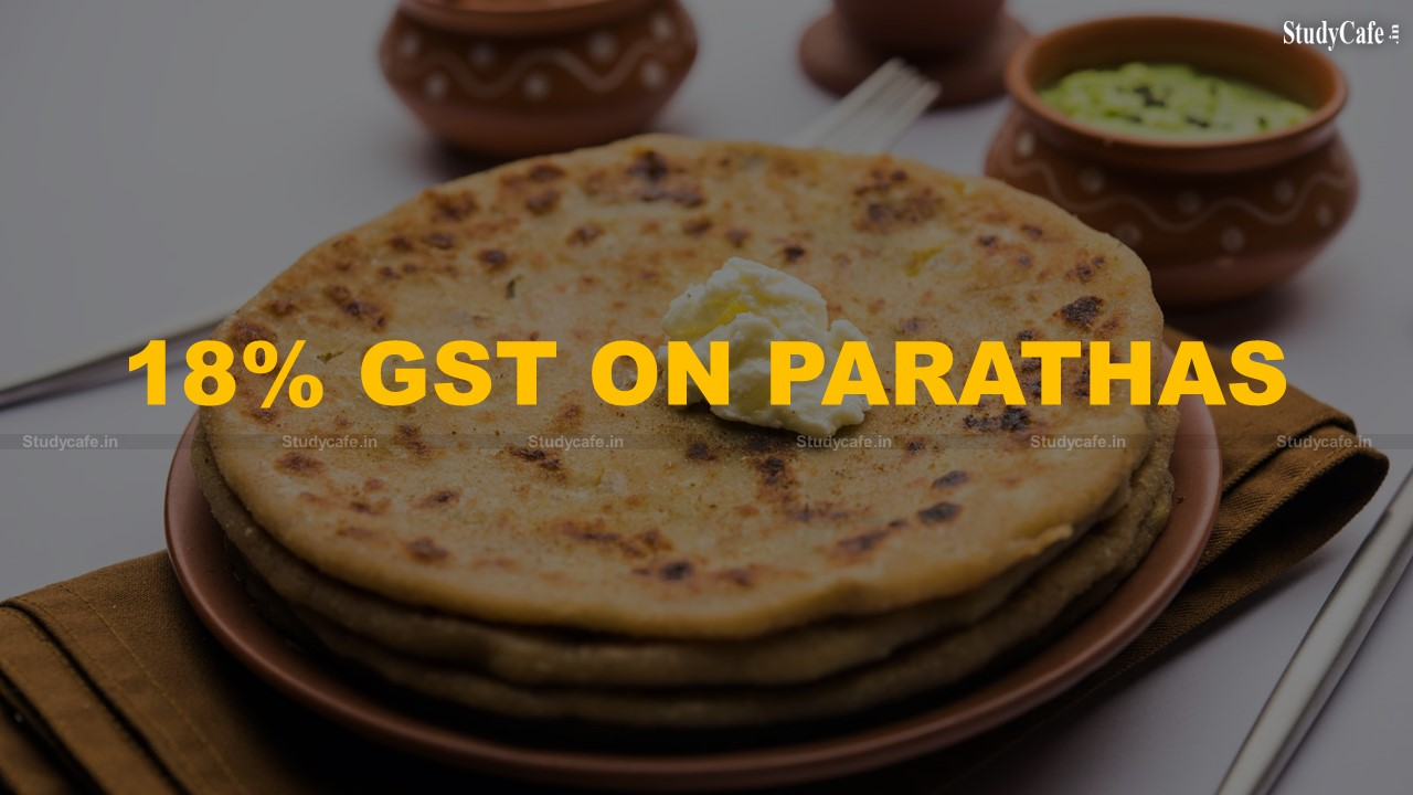 GUJARAT AAR: READY TO COOK PARATHAS FACE 18% GST