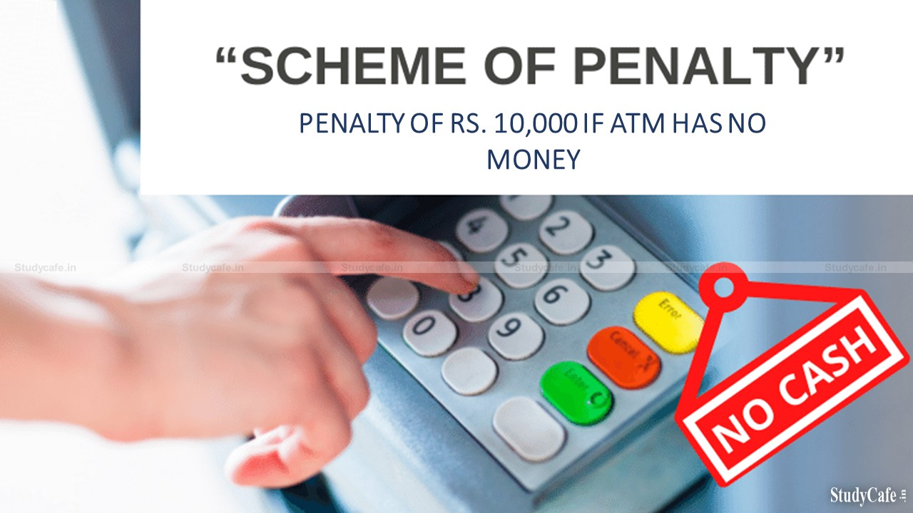 Penalty of Rs. 10,000 on ATM soon, for non-replenishment with cash