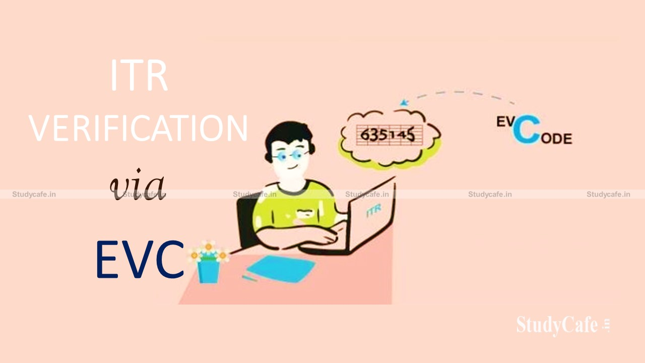 IT Returns verified via EVC instead of DSC to be regularised if filed during 07-06-21 to 30-09-21: CBDT