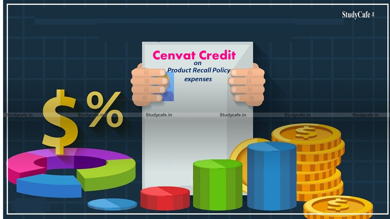 CENVAT Credit eligible on Product Recall Policy expenses