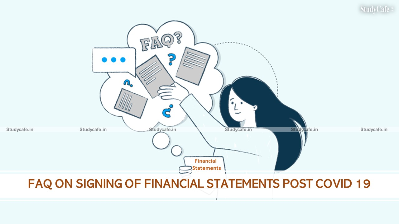FAQ ON SIGNING OF FINANCIAL STATEMENTS POST COVID 19