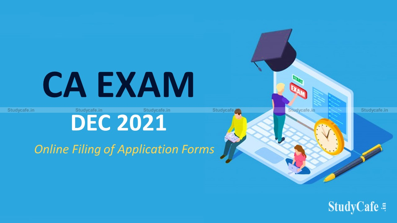 ICAI opens window for submitting Online Forms of CA Exams December 2021