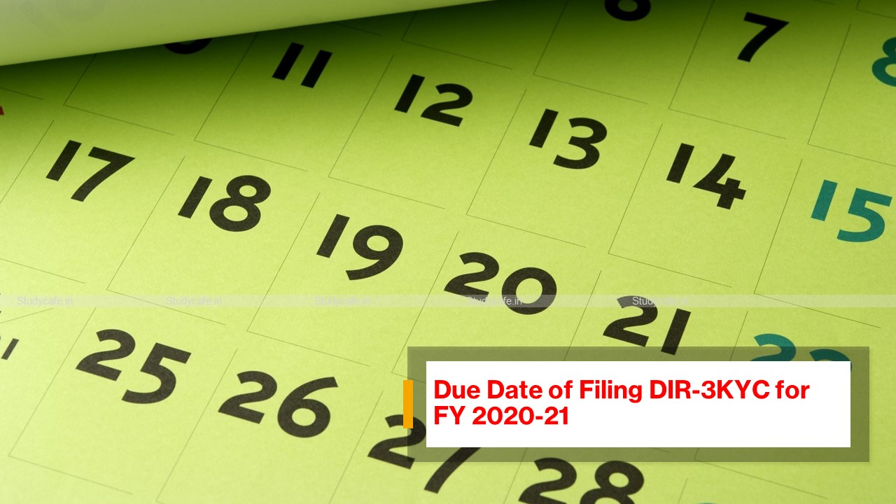Due Date of Filing DIR-3KYC for FY 2020-21
