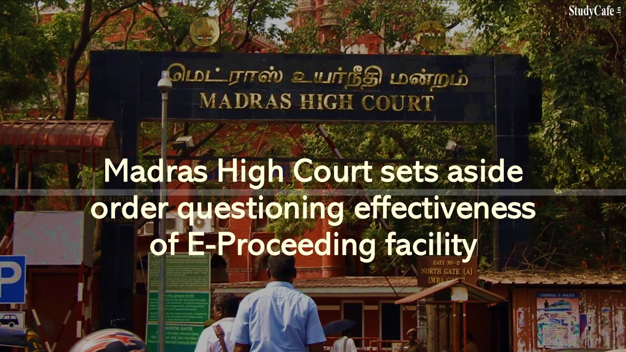 Madras High Court sets aside order questioning effectiveness of E-Proceeding facility