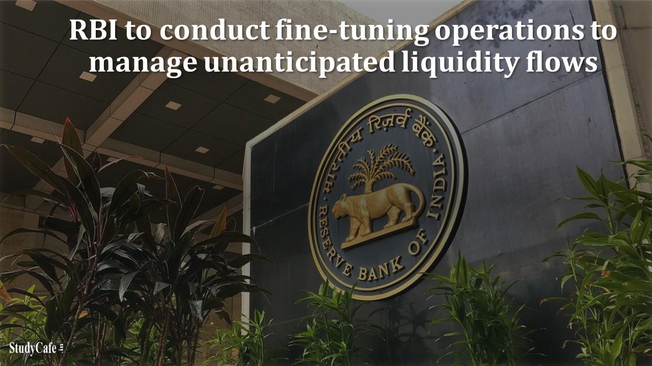 RBI to conduct fine-tuning operations to manage unanticipated liquidity flows: Shaktikanta Das