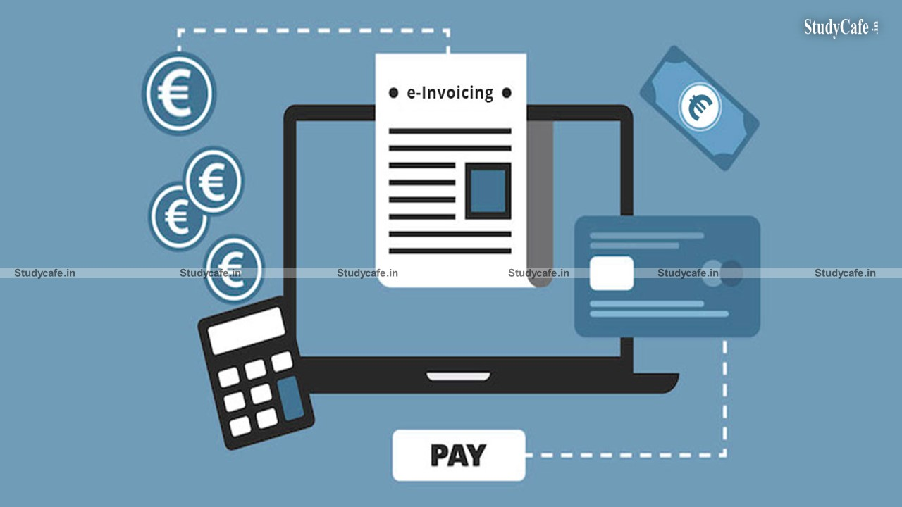 WHAT IS E-INVOICING AND WHICH ALL BUSINESSES ARE REQUIRED TO GENERATE E-INVOICING?