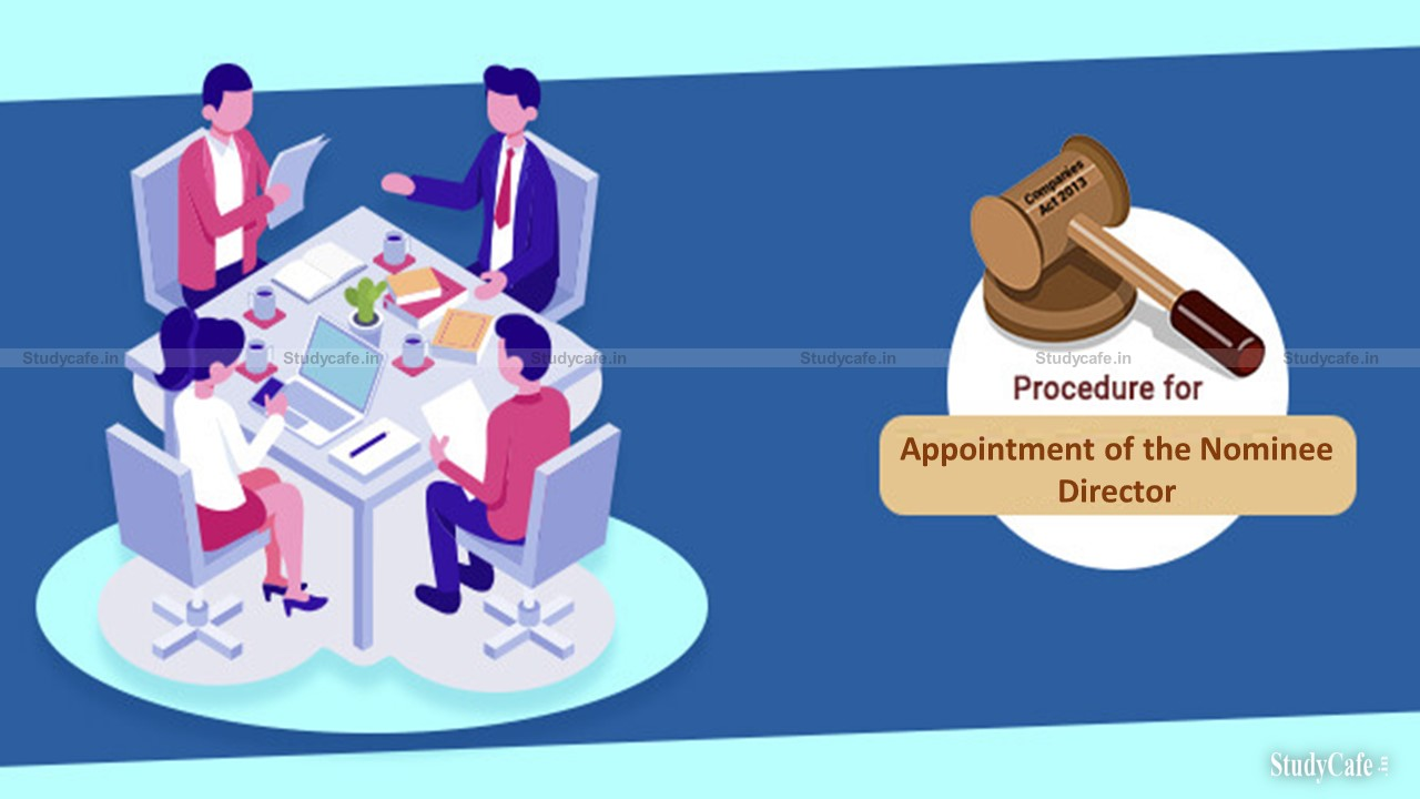 PROCEDURE TO APPOINT NOMINEE DIRECTOR IN A COMPANY