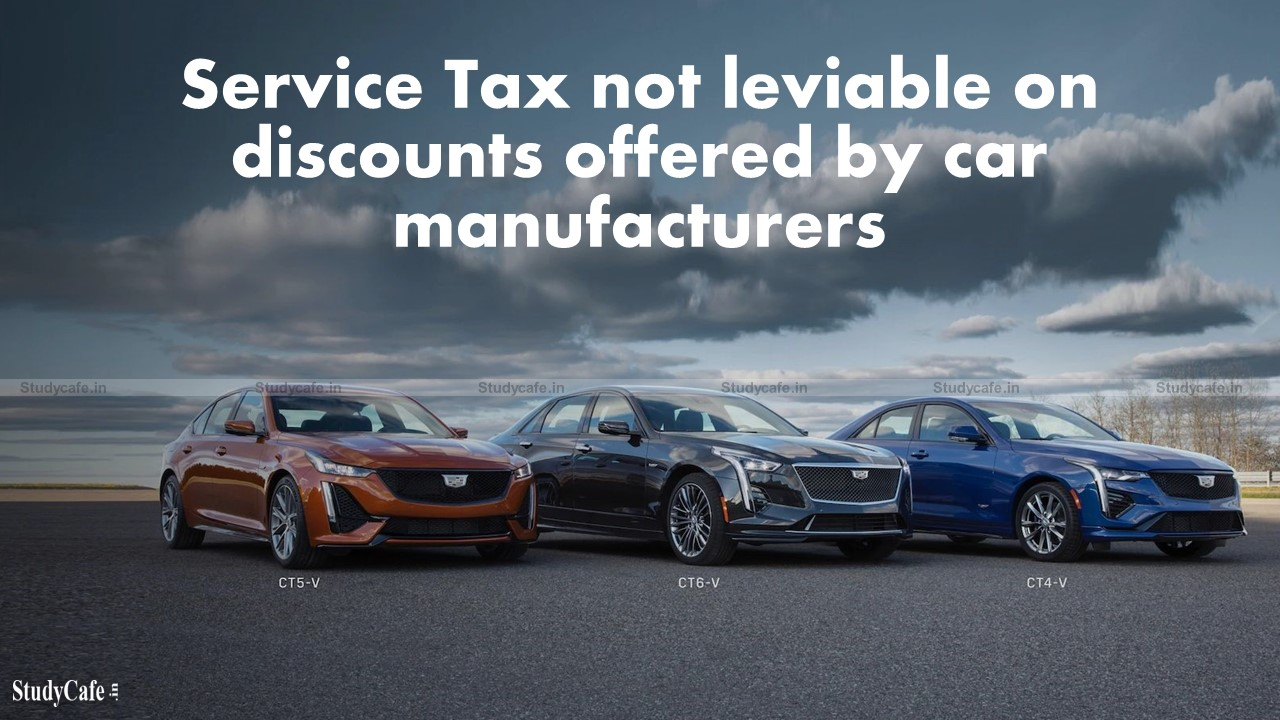 Service Tax not leviable on discounts offered by car manufacturers to their dealers for onward transmission to corporate customers