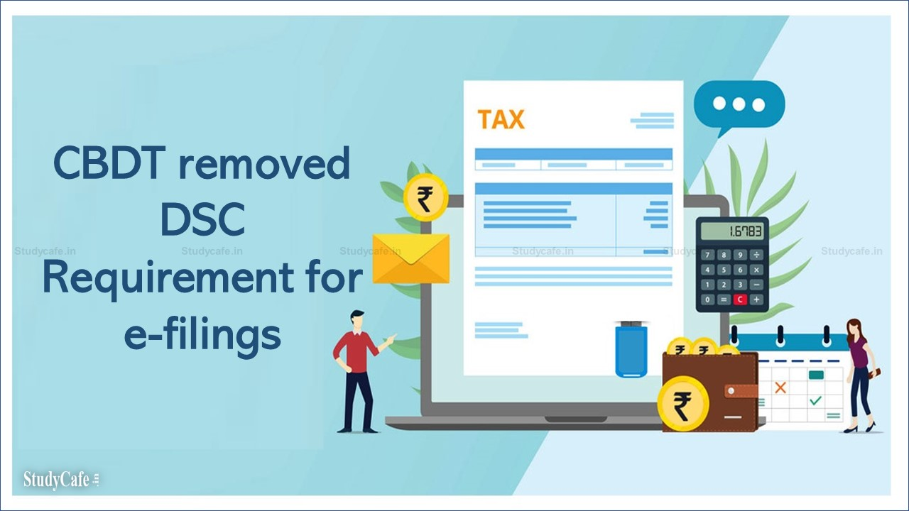 CBDT removed DSC Requirement for e-filings