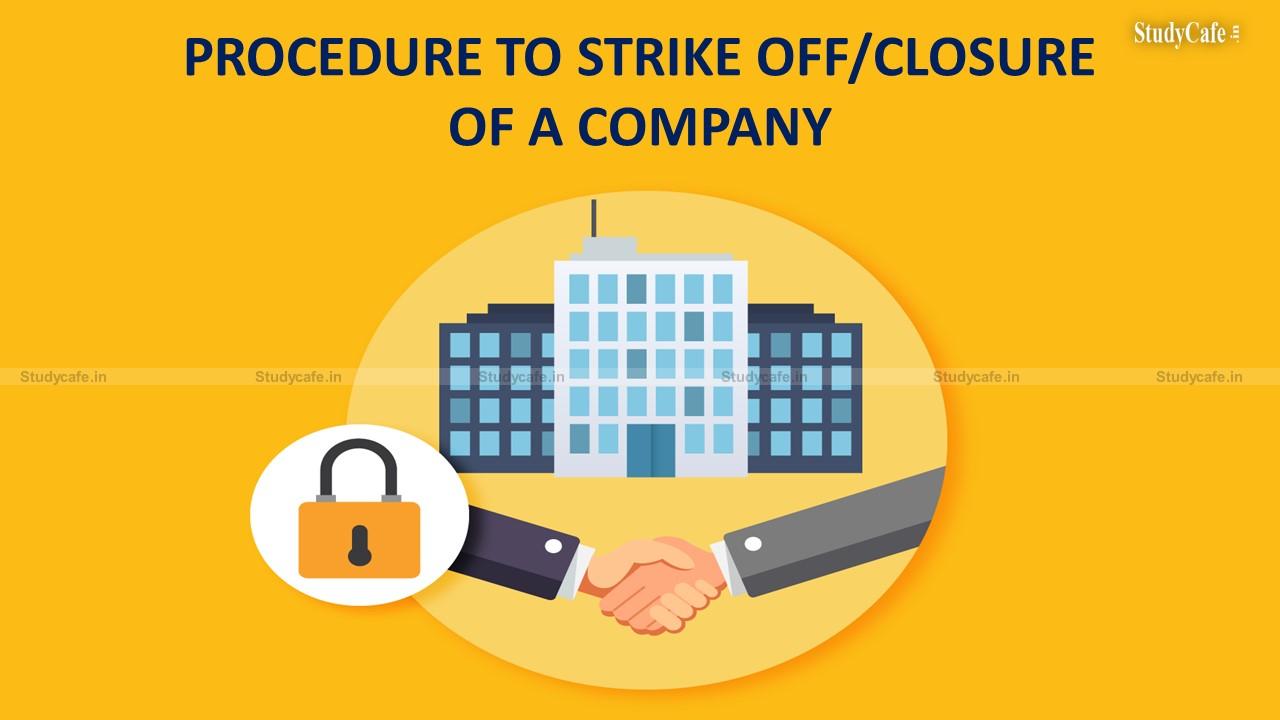 PROCEDURE TO STRIKE OFF/CLOSURE OF A COMPANY