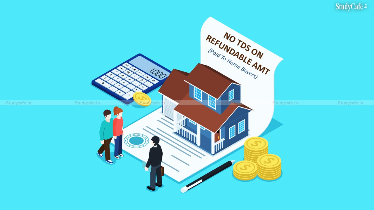 Bombay HC: No TDS deductible by Builder on Refundable Amount paid to Home Buyers