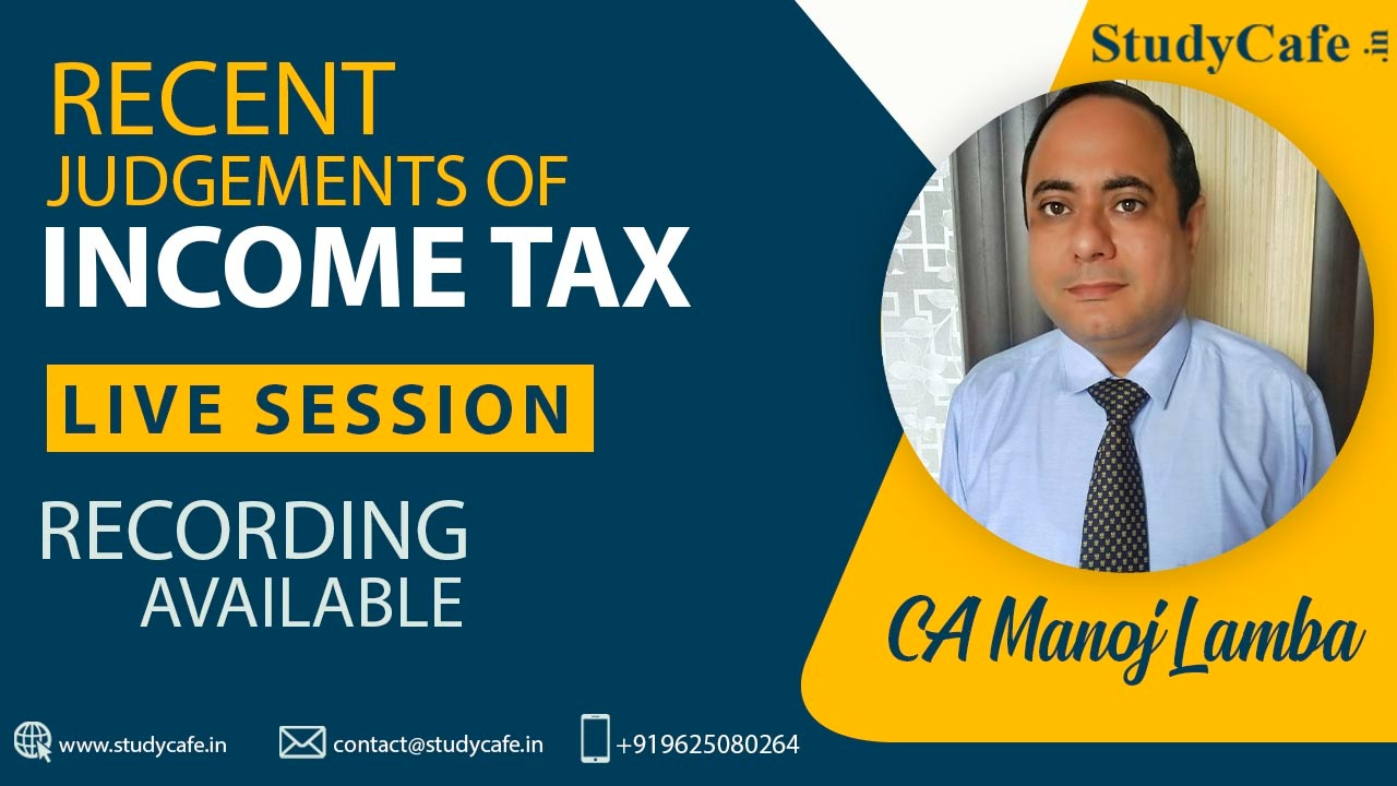 Webinar on Recent Judgements of Income Tax