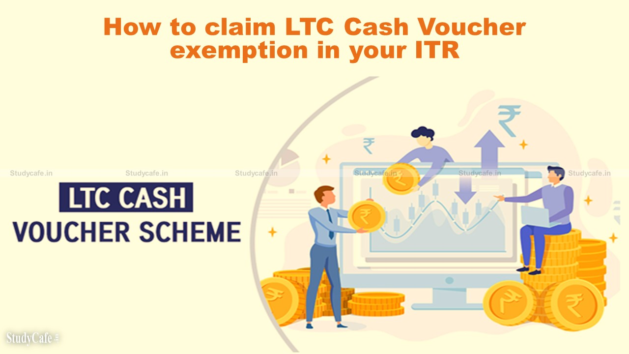 How to claim LTC Cash Voucher exemption in your income tax return