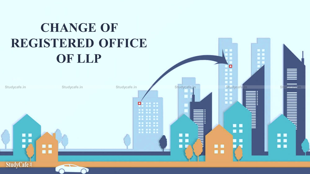 How to Change Registered office of a Limited Liability Partnership (LLP)