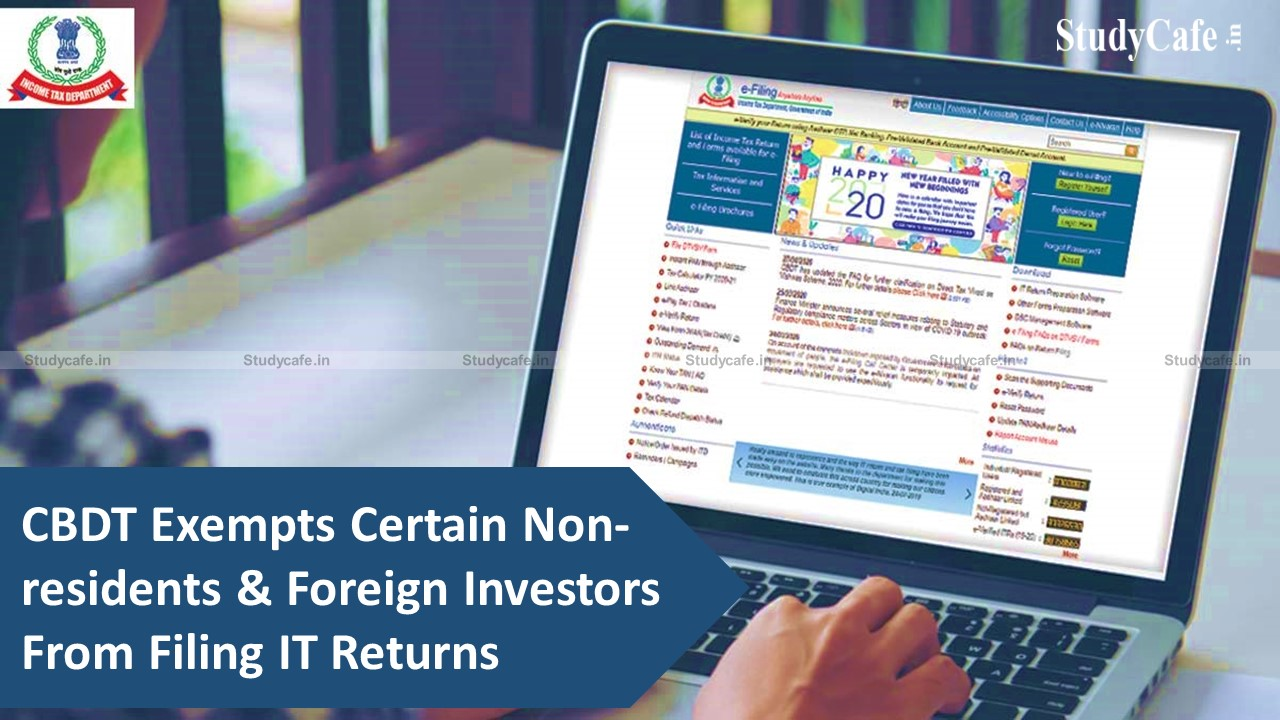 Non-residents, foreign investors exempted from filing IT returns: CBDT