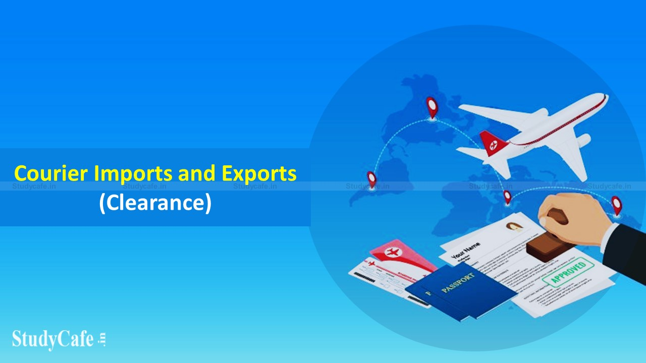 CBIC amends Courier Imports and Exports (Clearance) Regulations 1998