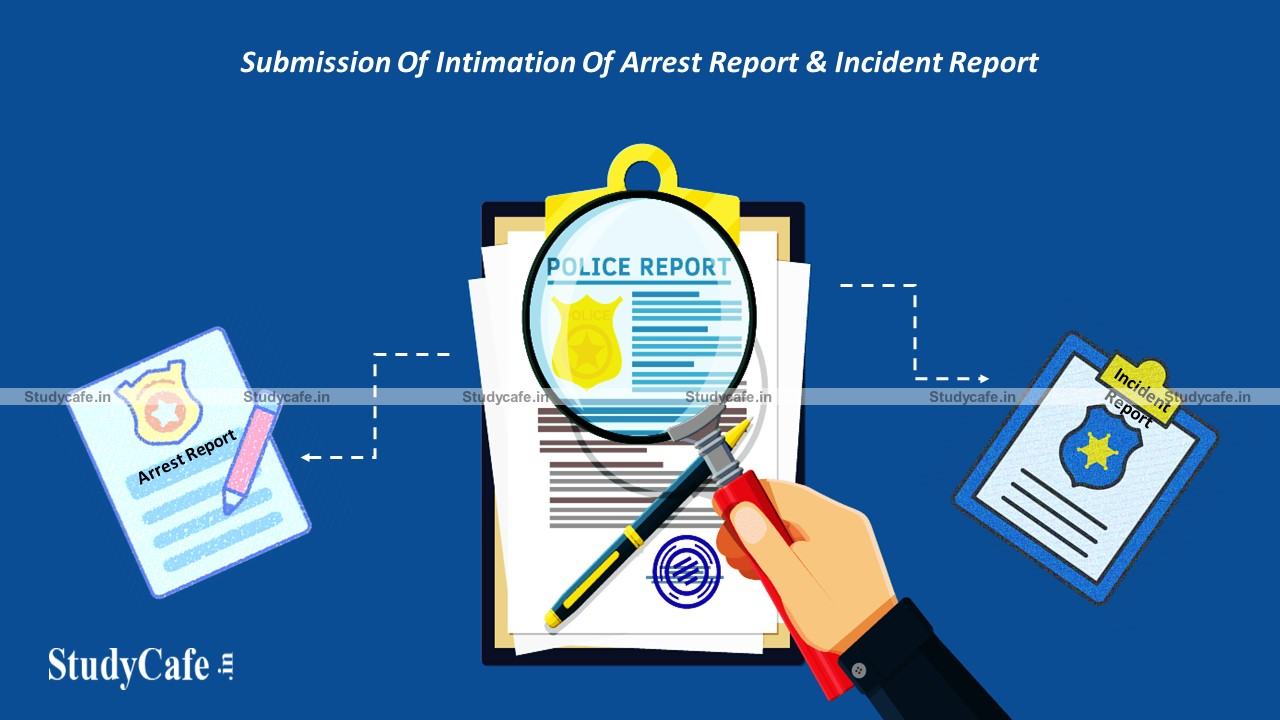 CBIC instructions on submission of Intimation of Arrest Report & Incident Report