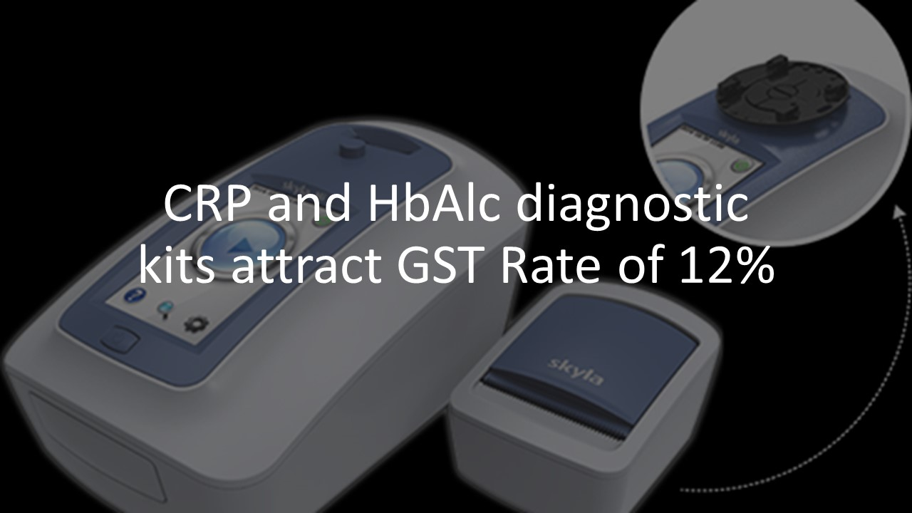 CRP and HbAlc diagnostic kits attract GST Rate of 12%