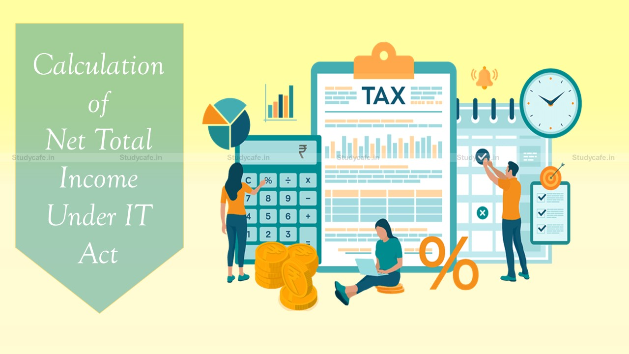 HOW TO CALCULATE YOUR NET TOTAL INCOME UNDER INCOME TAX ACT