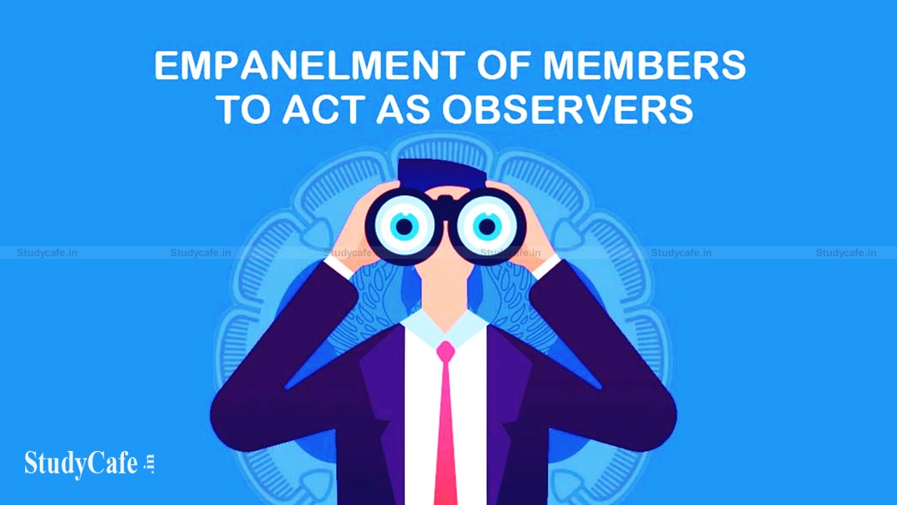 ICAI reopens Online Empanelment of Chartered Accountants to Act as Observers for December 2021 Examination