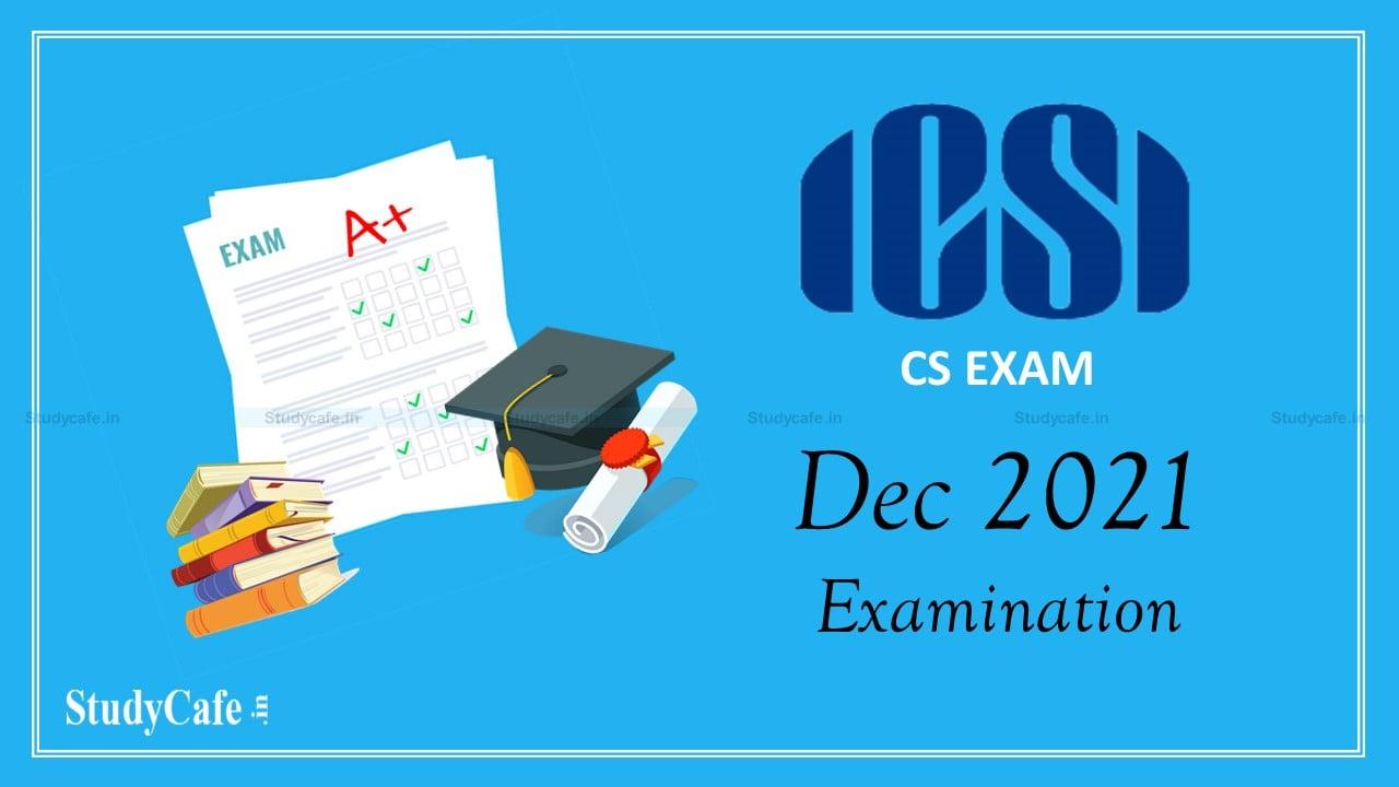 ICSI Important Announcement for December 2021 Examination