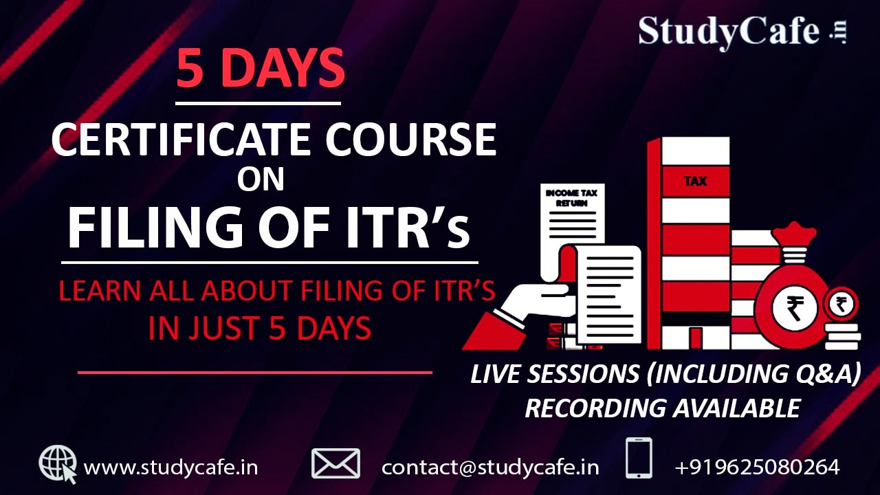5 DAYS CERTIFICATION COURSE ON FILING OF ITR's