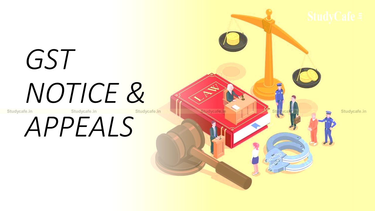 NOTICES AND APPEAL UNDER GST