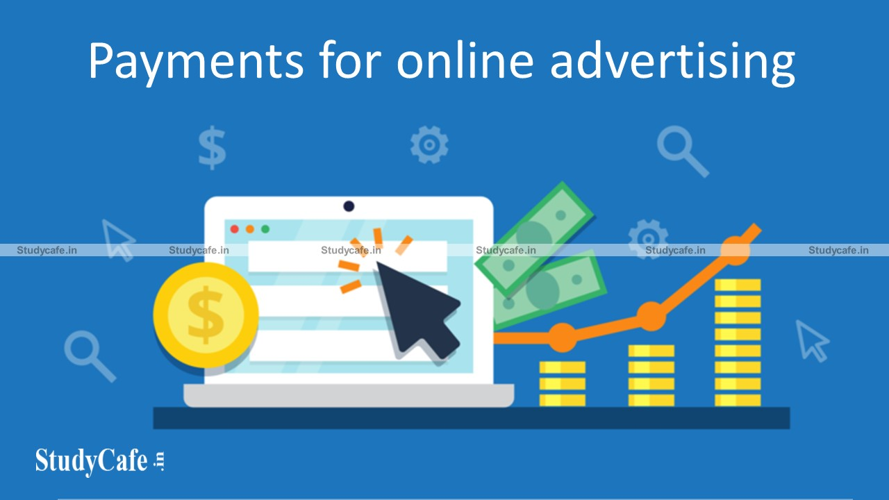 Payments for online advertising, marketing and IT facilities to non-resident entities are not taxable as royalty