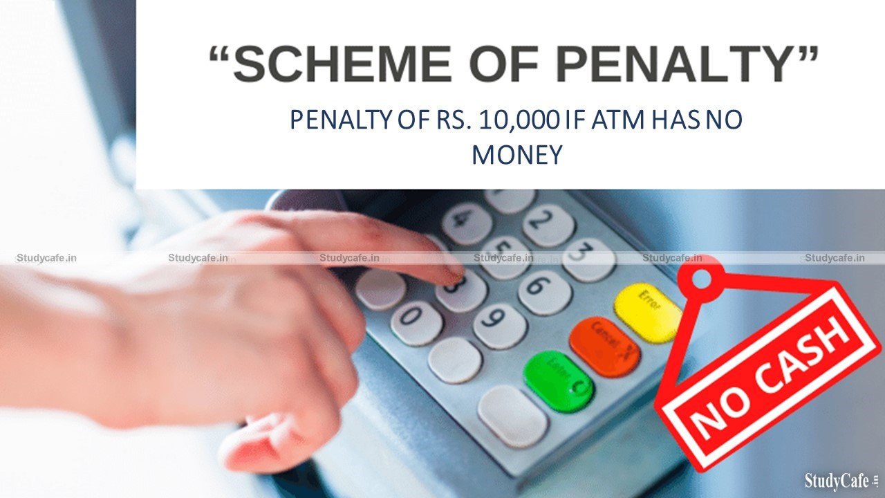 Penalty of Rs. 10,000 on ATM Soon for Non-Replenishment with Cash