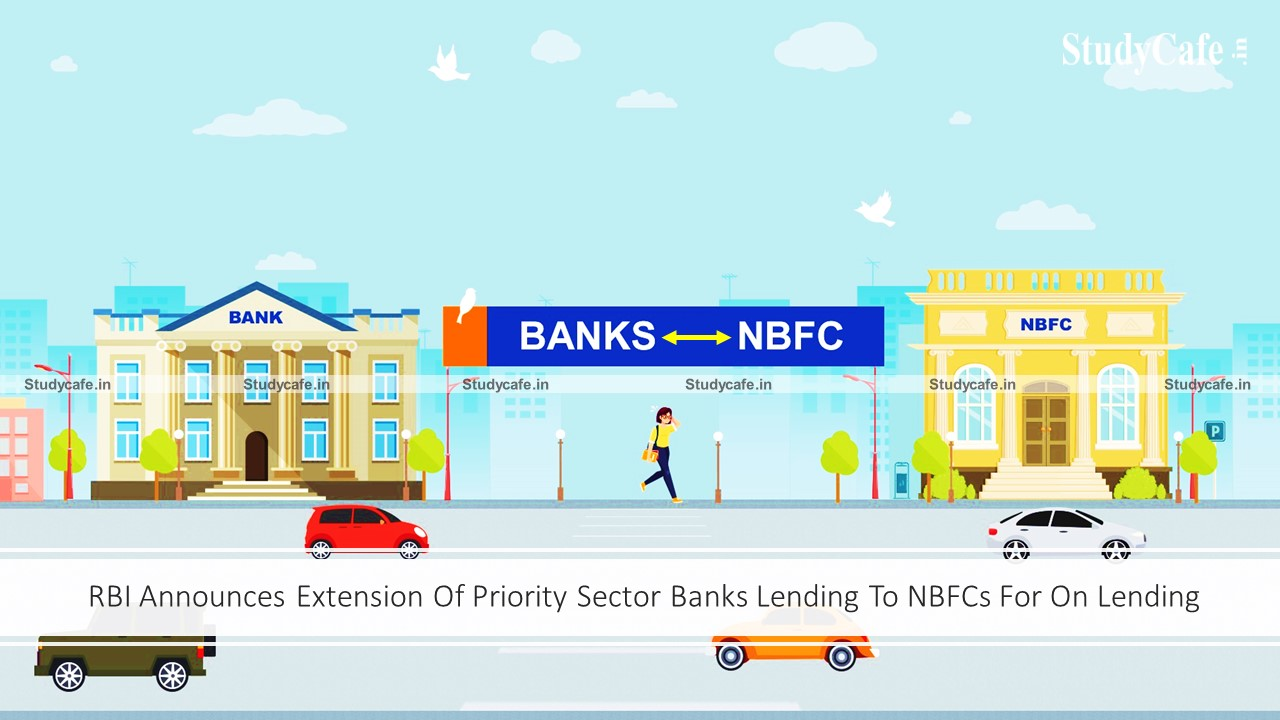 RBI Announces Extension Of Priority Sector Banks Lending To NBFCs For On Lending