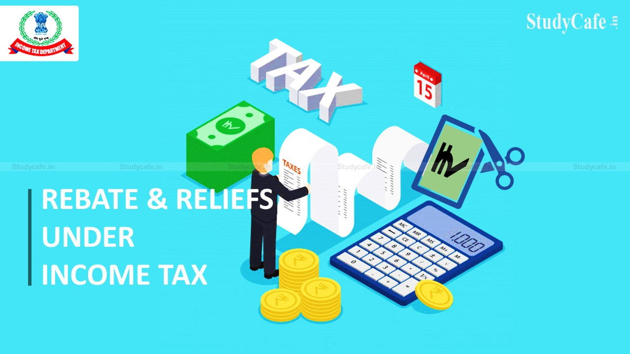 REBATE AND RELIEFS UNDER INCOME TAX