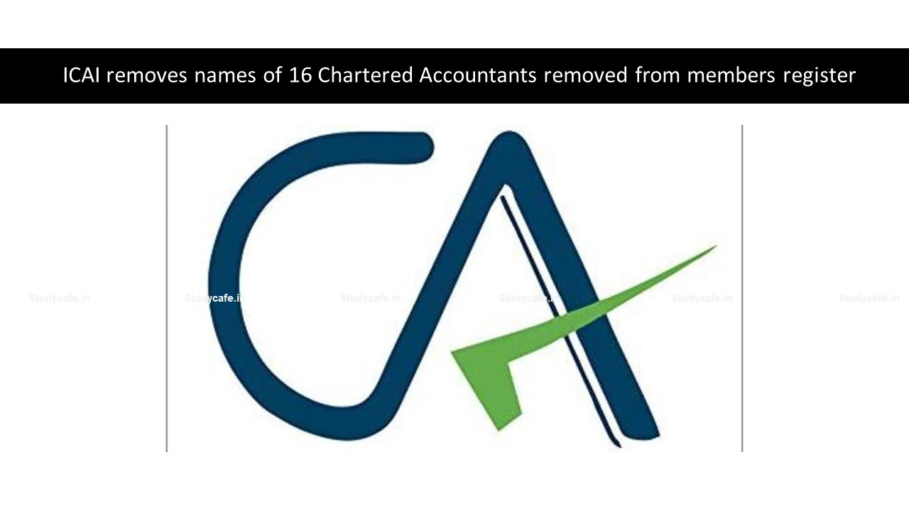 ICAI removes names of 16 Chartered Accountants from members register
