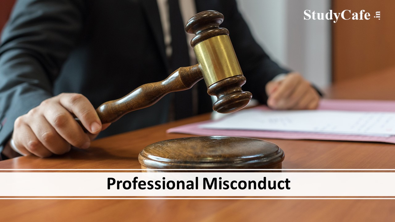 ICAI finds 13 Chartered Accountants Guilty for Professional Misconduct [Read Order]