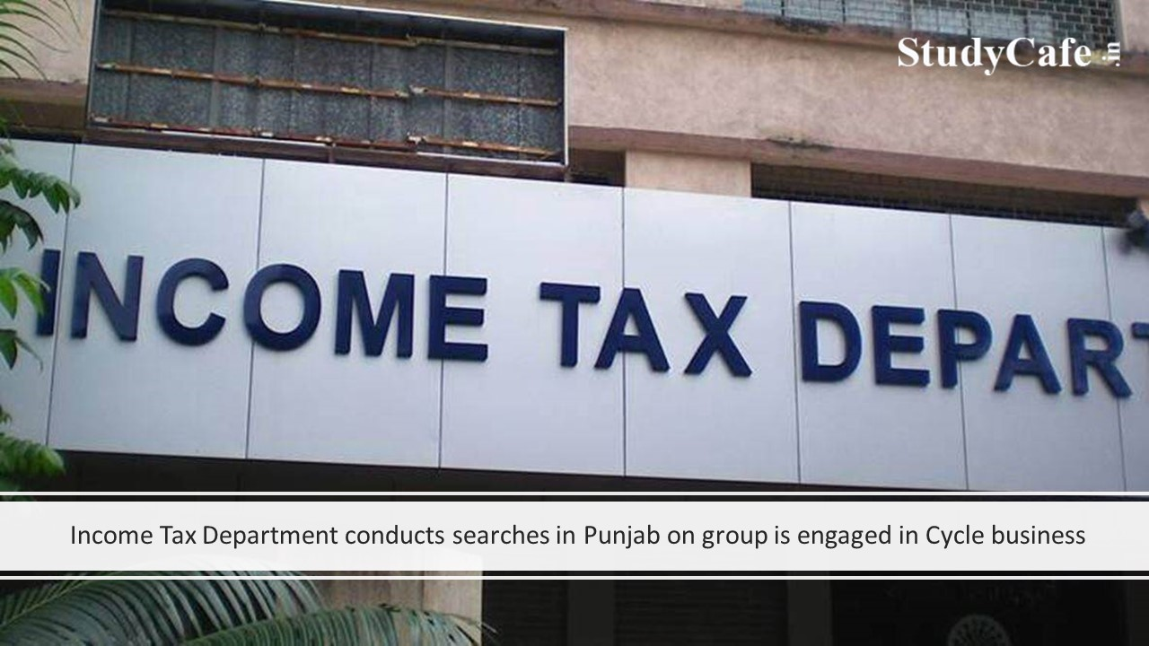 Income Tax Department conducts searches in Punjab on group is engaged in Cycle business