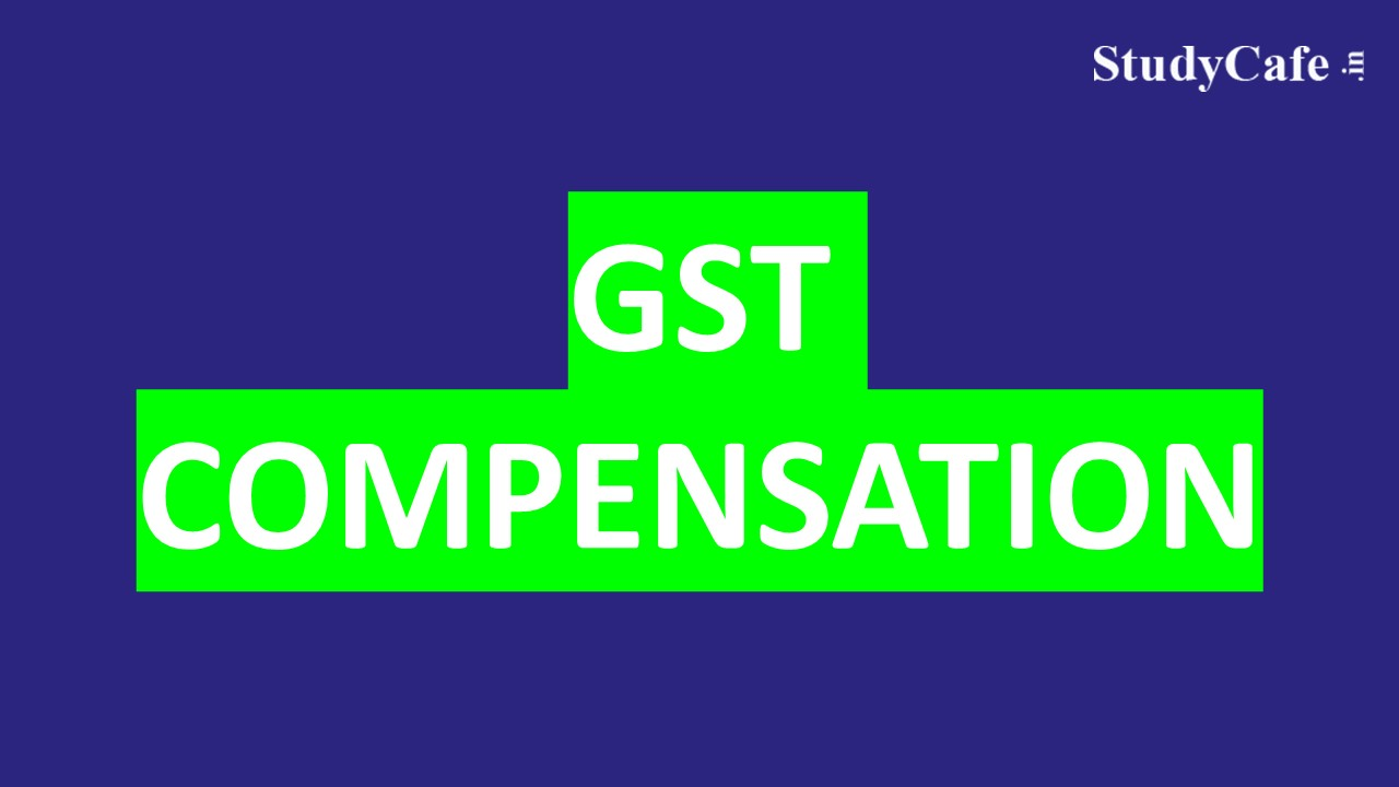 GOI releases balance amount of Rs. 44,000 crore to States under back-to-back loan facility in-lieu of GST compensation